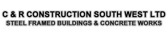 C&R Construction South West Ltd